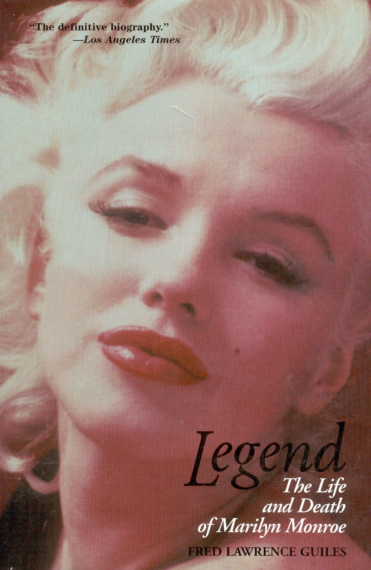 Legend: The Life and Death of Marilyn Monroe Fred Lawrence Guiles